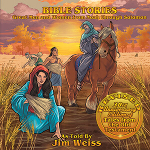 Bible Stories: Great Men and Women from Noah through ...