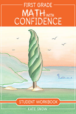 First Grade Math with Confidence Student Workbook