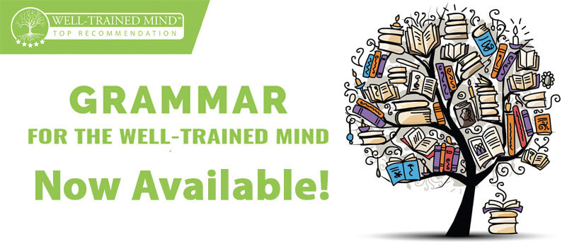 Grammar for the Well-Trained Mind Now Available!