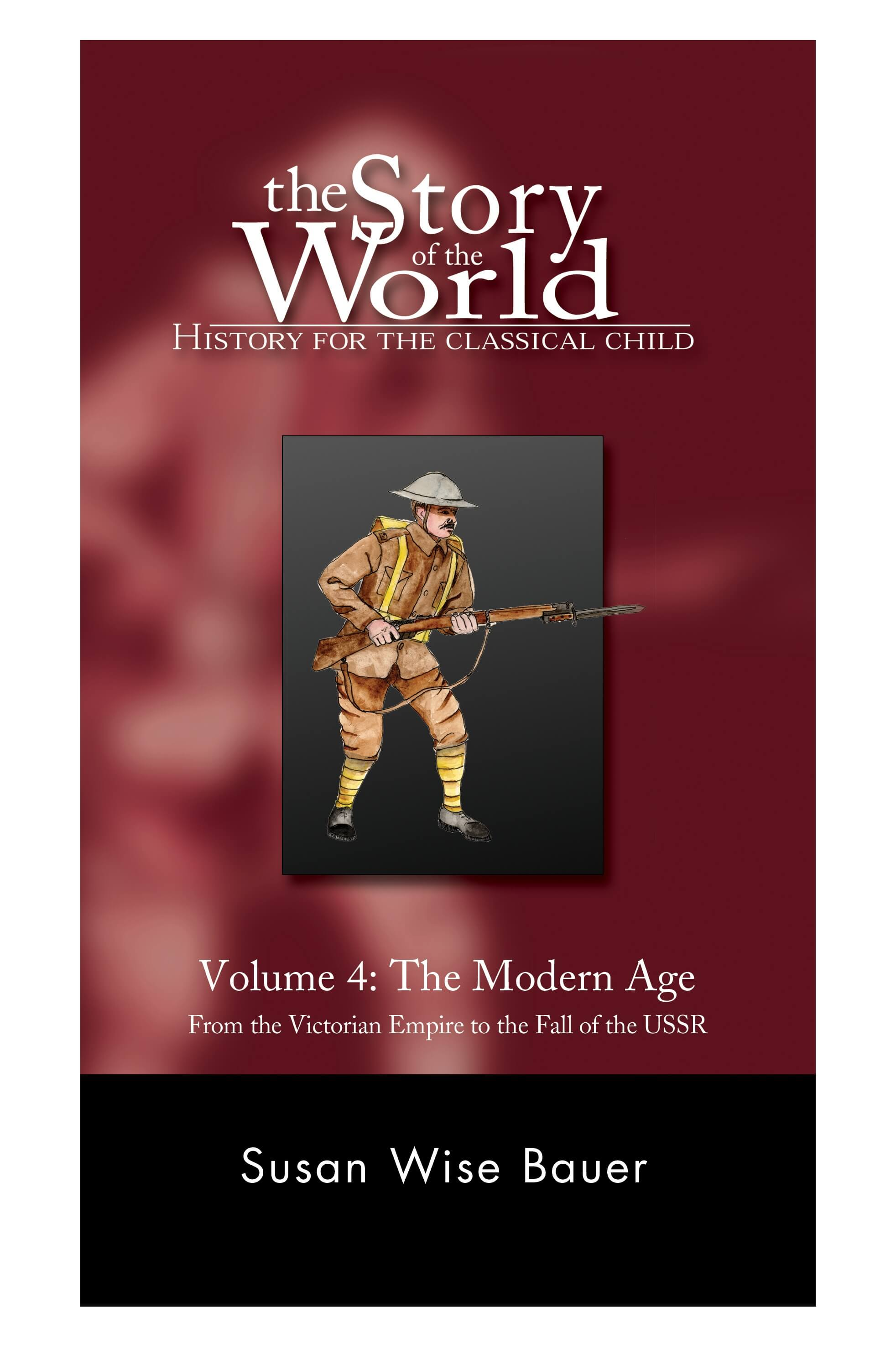 Volume 4 The Modern Age The Story Of The World Well Trained Mind