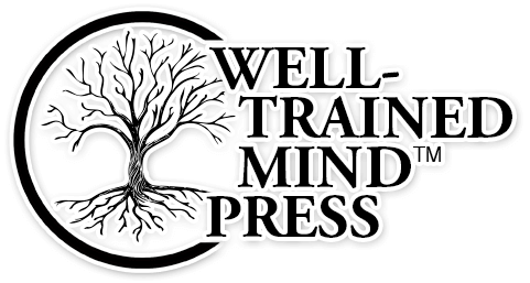 The Well-Trained Mind, 4th Edition - Well-Trained Mind